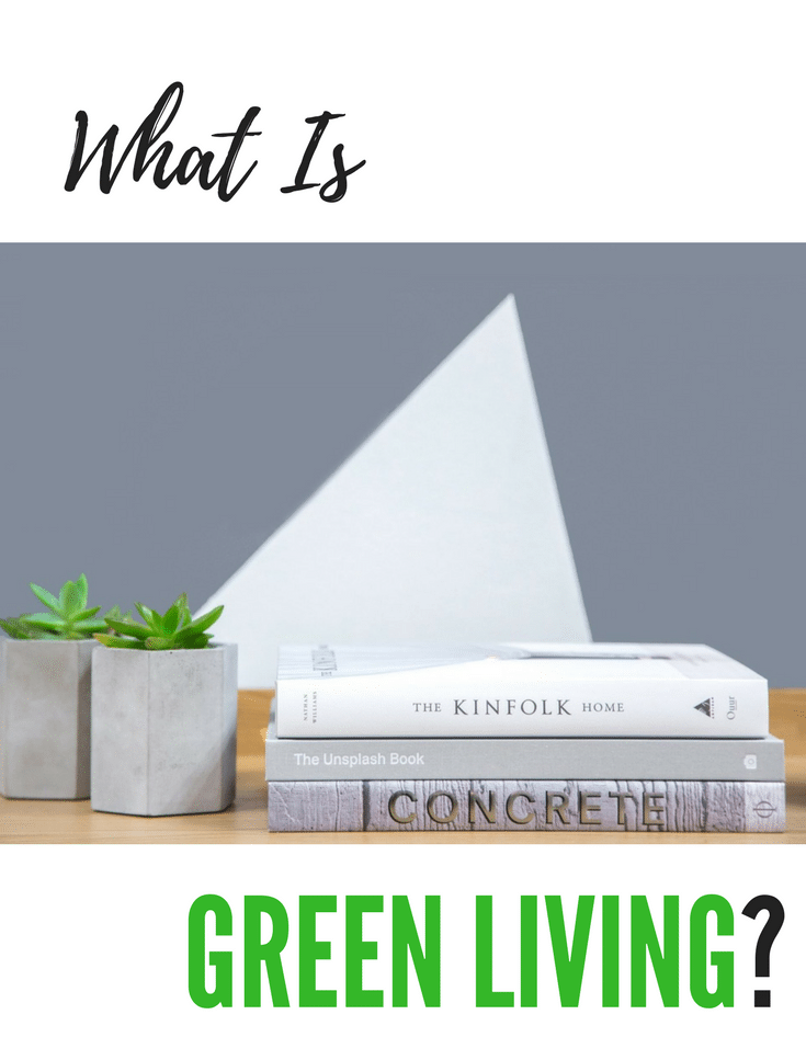 What Is Green Living