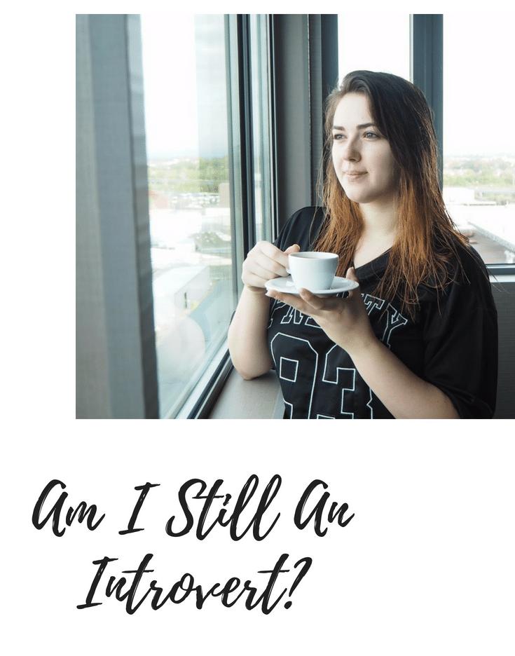Am I Still An Introvert